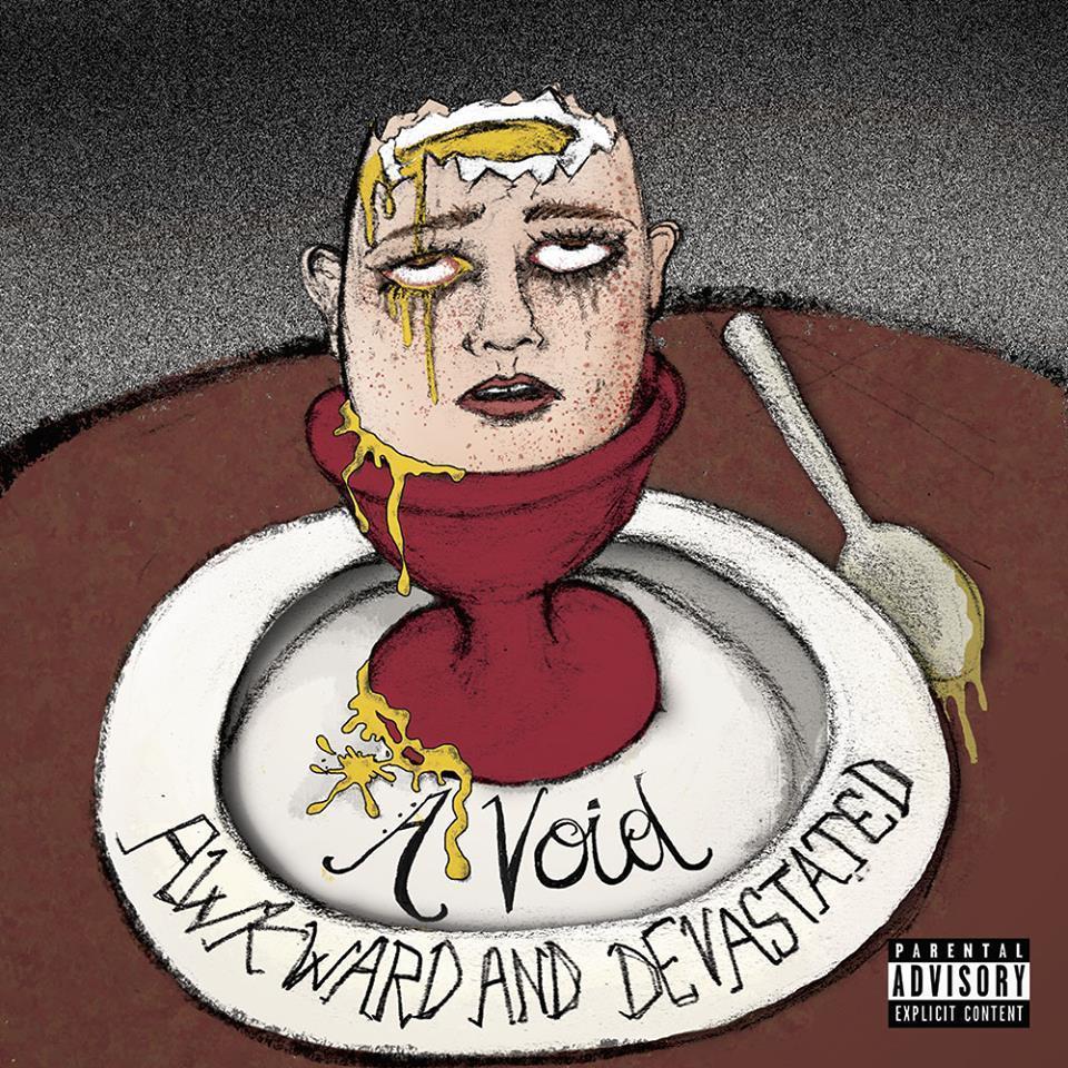 A VOID First Album Awkward and devastated